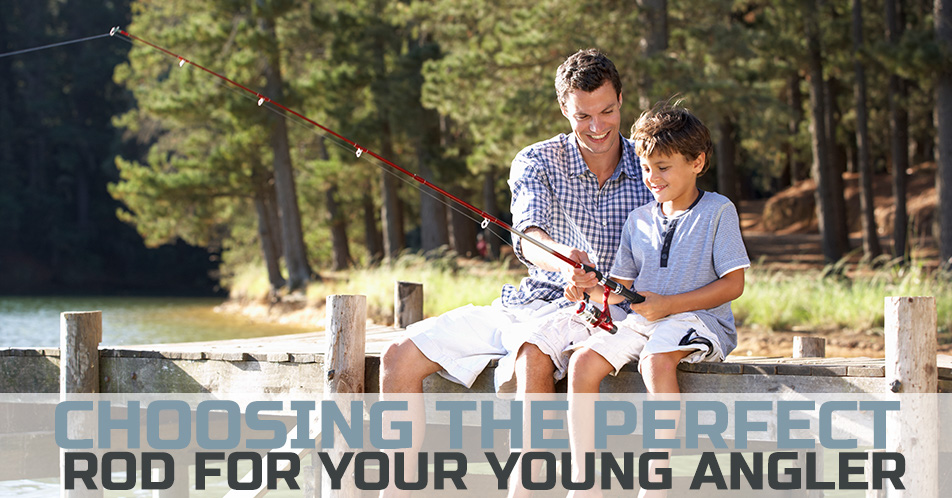 Choosing the Perfect Rod for Your Young Angler
